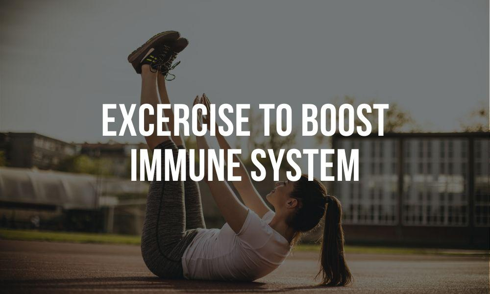 Exercise to boost immune system