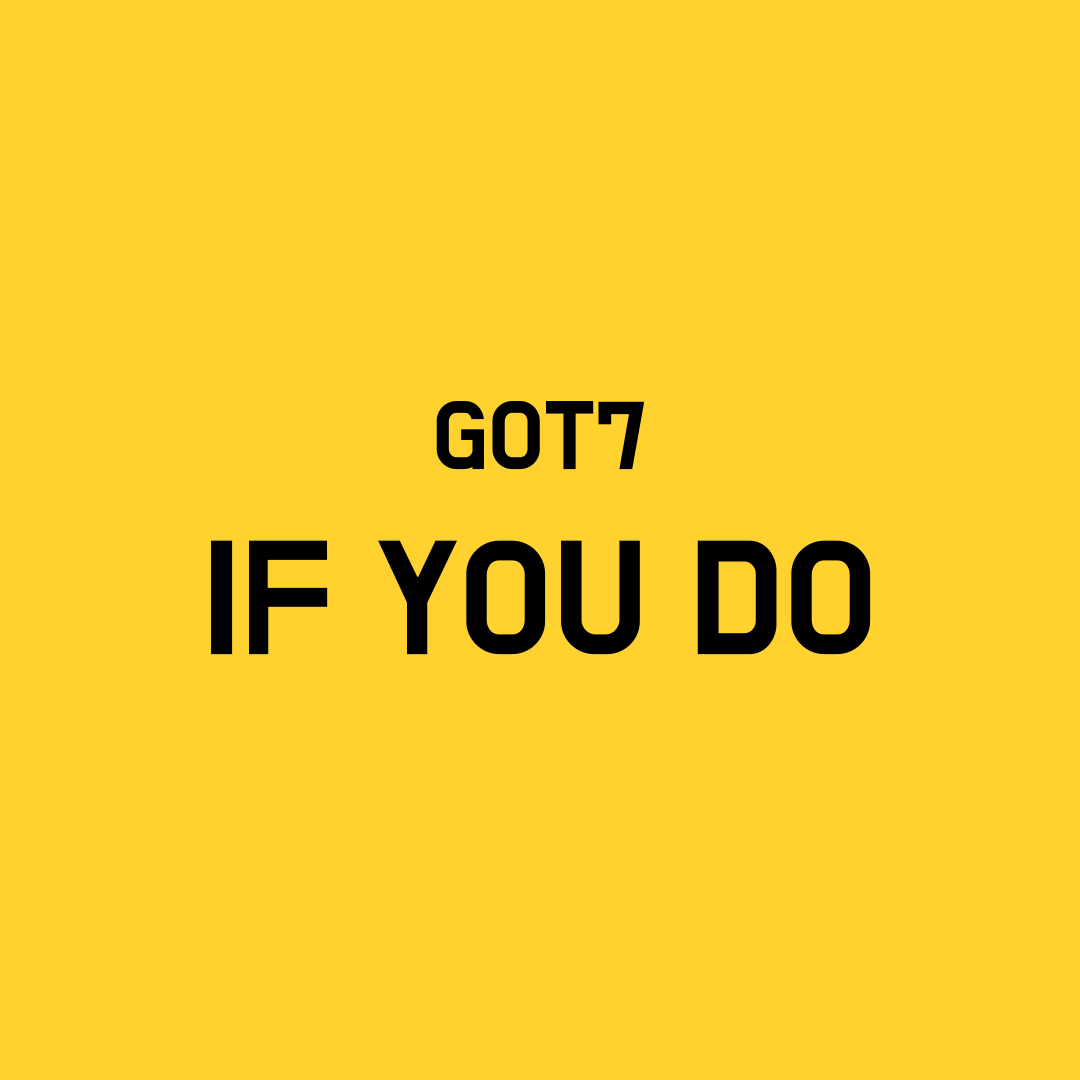 Got7 If You Do