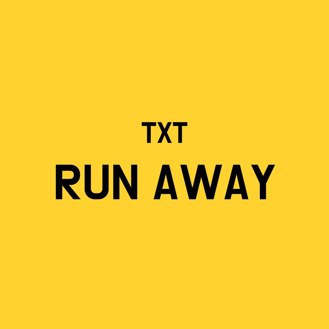 TXT Run Away