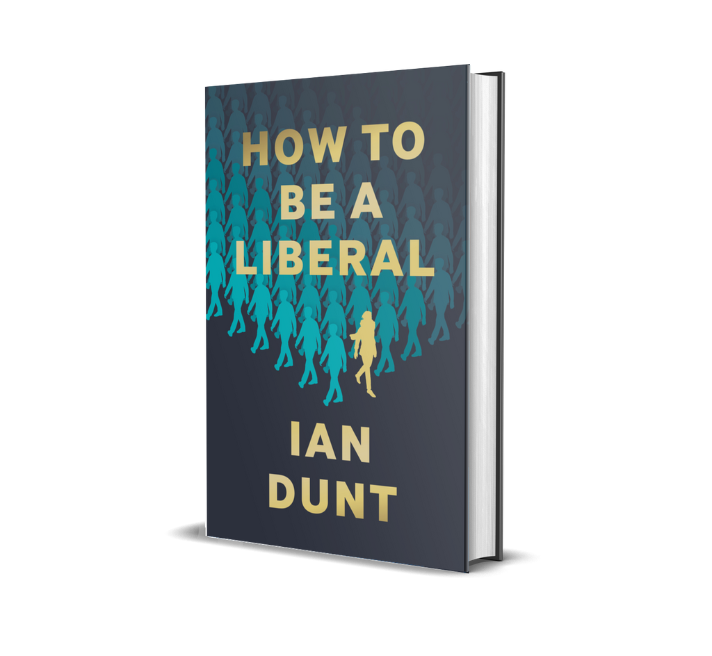 A SIGNED copy of How To Be A Liberal by Ian Dunt