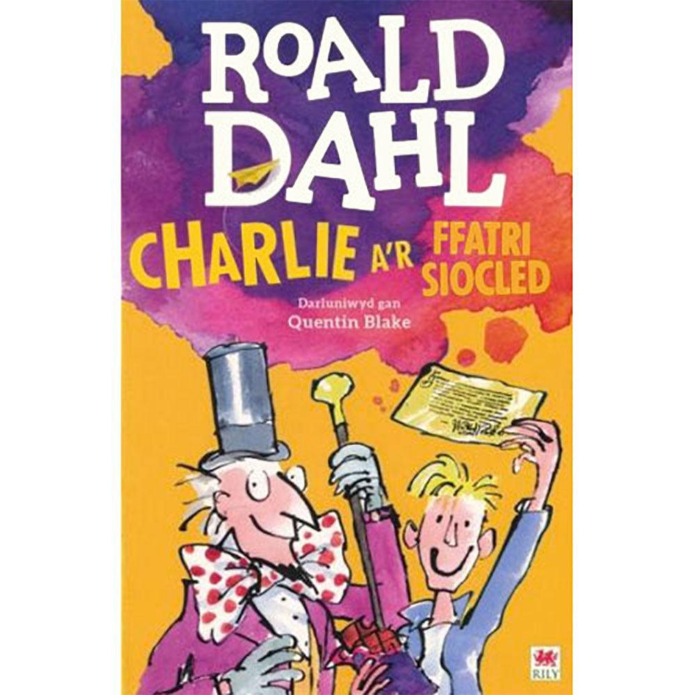 Charlie a'r Ffatri Siocled - Charlie and The Chocolate Factory - Roald Dahl - Welsh