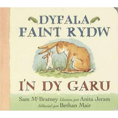 Dyfala Faint Rydw I'n dy Garu / Guess How Much I Love You - Welsh