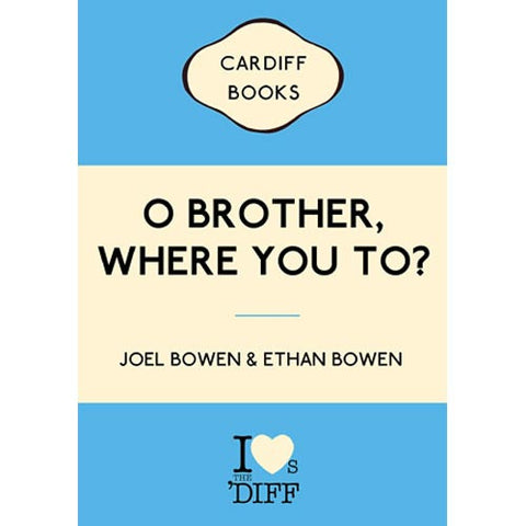 Card - O Brother, Where You To?-Card-The Welsh Gift Shop