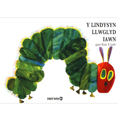 Y Lindysyn Llwglyd Iawn - The Very Hungry Caterpillar - Welsh