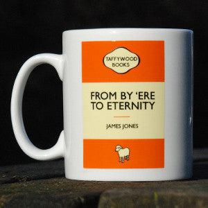 Mug - Taffywood - From By 'Ere to Eternity