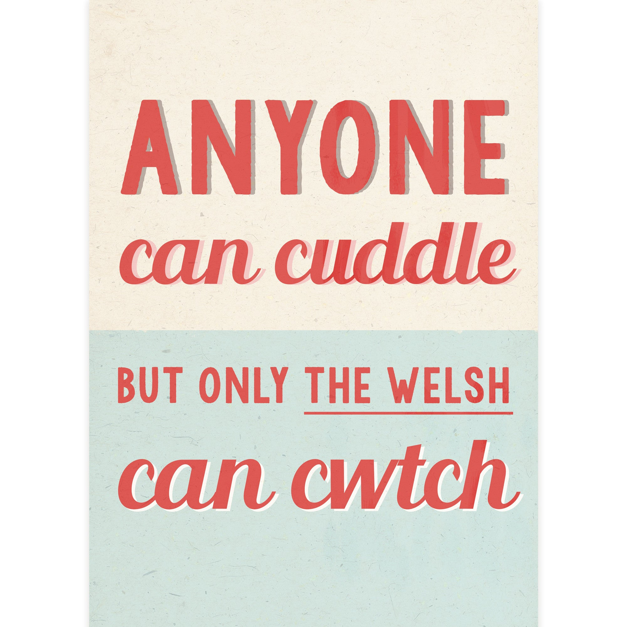 Poster / Print - Only the Welsh can Cwtch - A4-Picture / SIgn-The Welsh Gift Shop