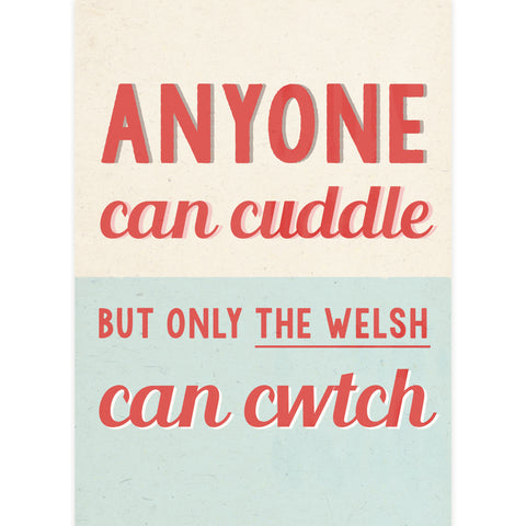 Poster / Print - Only the Welsh can Cwtch - A4