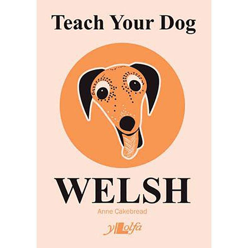 Teach Your Dog Welsh - Anne Cakebread-The Welsh Gift Shop