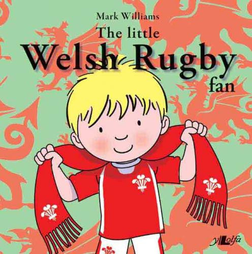 The Little Welsh Rugby Fan - Mark Williams