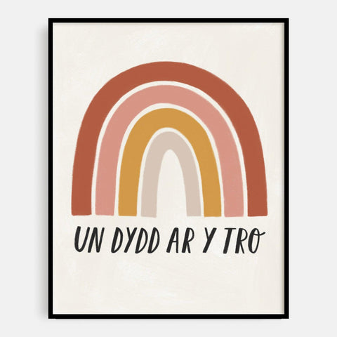 Print - Rainbow - Un Dydd ar y Tro - One Day at a Time