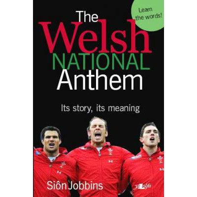 The Welsh National Anthem - Its story, its meaning