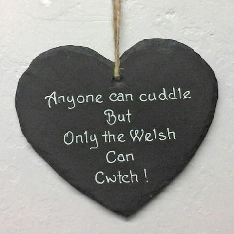 Welsh Slate Heart - Anyone can Cuddle but only the Welsh can Cwtch!-The Welsh Gift Shop