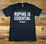 Roping Is Essential Tee