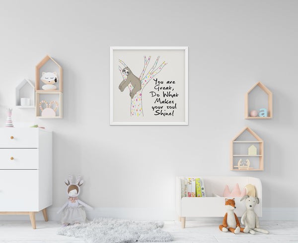 You Are Great, Do What Makes Your Soul Shine - Baby Room Nursery Art Poster Print