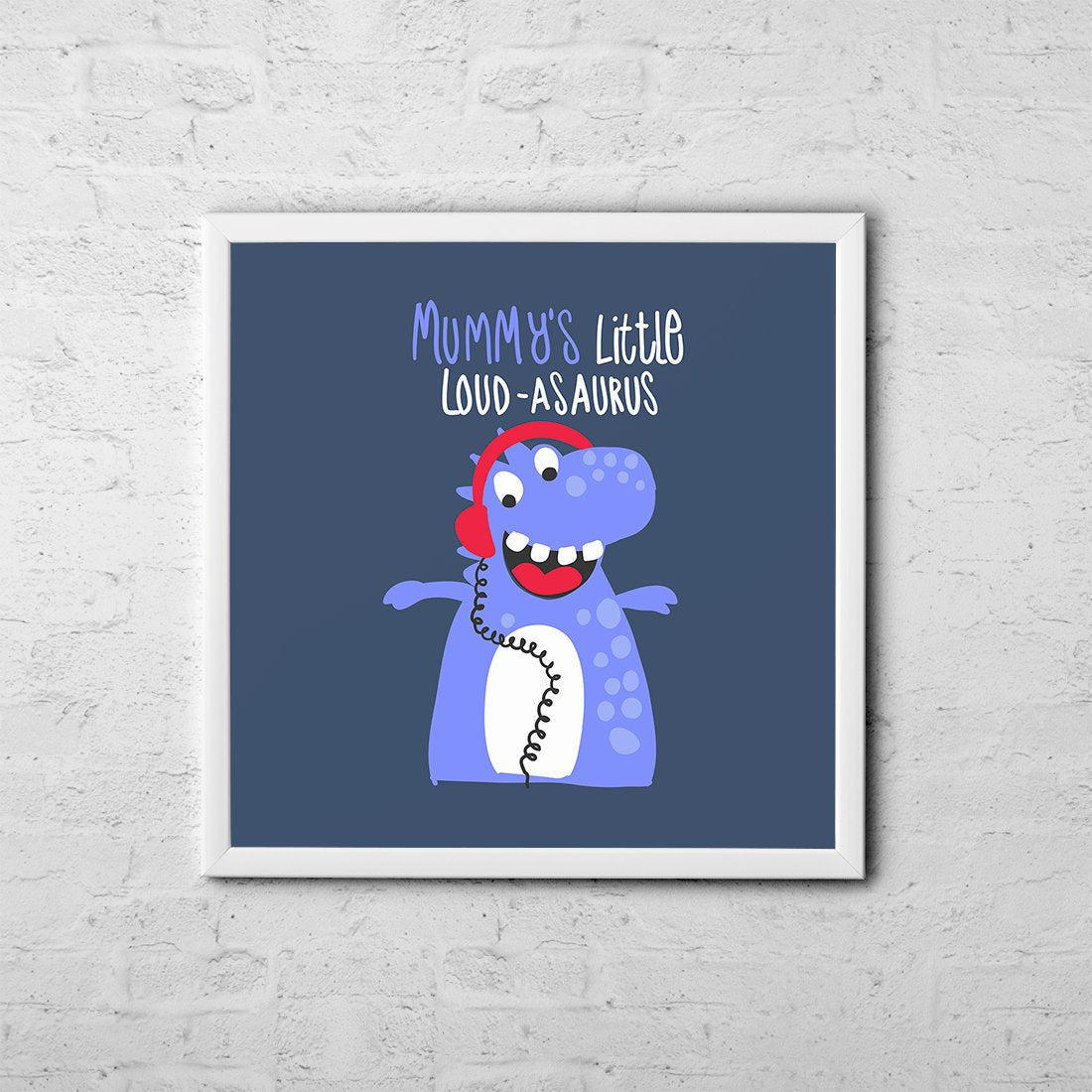 Mummy's Little Loud-asaurus - Baby Room Nursery Art Poster Print