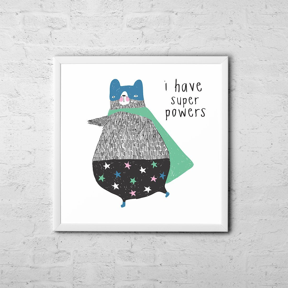 I Have Super Powers - Baby Room Nursery Art Poster Print