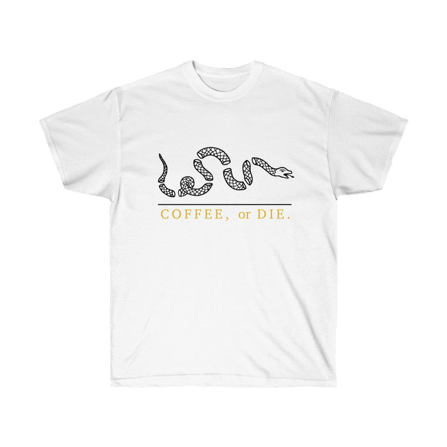 COFFEE, or DIE. Unisex Ultra Cotton Tee