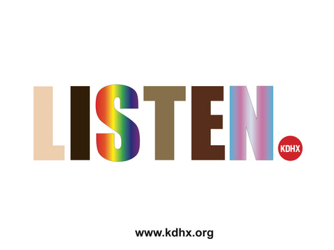 "White sign reading ""Listen"" in multicolored letters, followed by a smaller KDHX logo. Bottom of the sign reads www.kdhx.org."