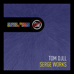 Tom Djll - Serge Works