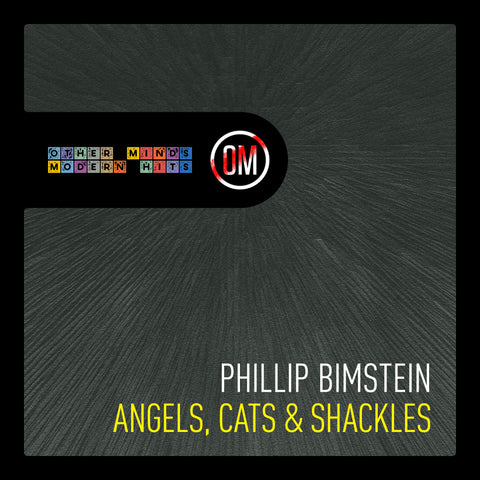 Phillip Bimstein - Angels, Cats & Shackles