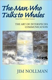 Jim Nollman: The Man Who Talks to Whales (autographed)