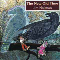 Jim Nollman: The New Old Time