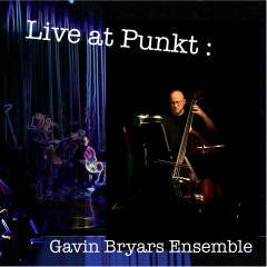 Gavin Bryars Ensemble: Live at Punkt