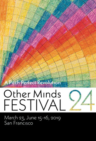 OTHER MINDS FESTIVAL 24 Program Book