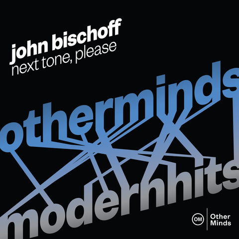 John Bischoff - Next Tone, Please