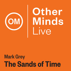 OM LIVE: Mark Grey – The Sands of Time
