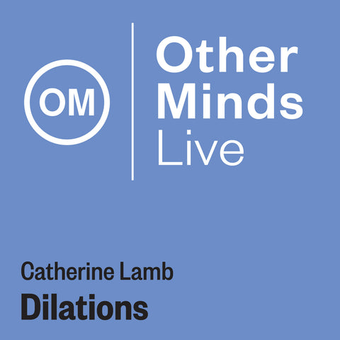 OM LIVE: Catherine Lamb – Dilations