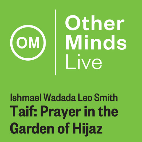 OM LIVE: Ishamael Wadada Leo Smith – Taif: Prayer in the Garden of Hijaz
