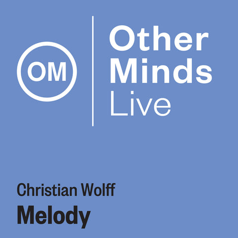 OM LIVE: Christian Wolff – Melody