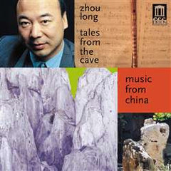 Zhou Long: Tales From the Cave