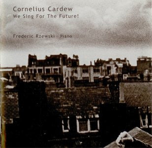 Cornelius Cardew: We Sing for The Future