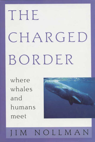 Jim Nollman: The Charged Border, Where Whales and Humans Meet