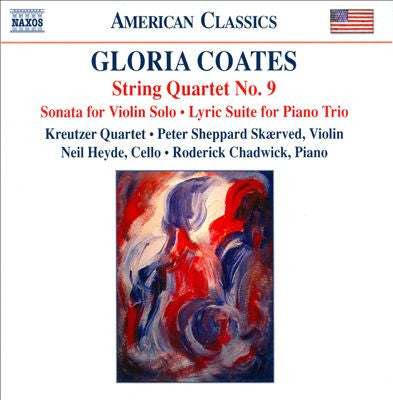 Gloria Coates: String Quartet No. 9 (Sonata for Violin Solo, Lyric Suite for Piano Trio)