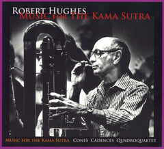 Robert Hughes - Music for the Kama Sutra