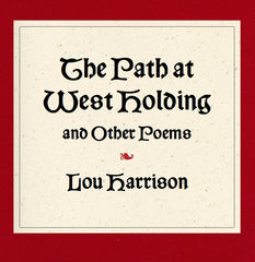 The Path at West Holding and Other Poems by Lou Harrison