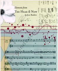 Jon Raskin: elements from The Hear & Now (2003)
