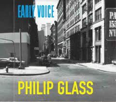 Philip Glass: Early Voice