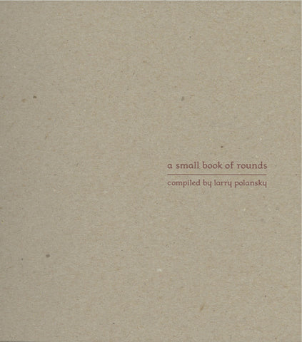 a small book of rounds, compiled by larry polansky