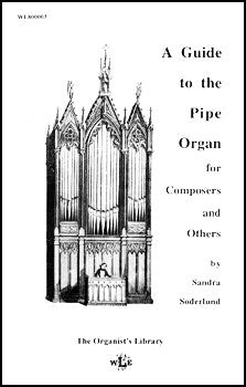 Sandra Soderlund: A Guide to the Pipe Organ for Composers and Others
