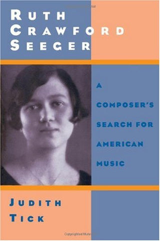 Judith Tick: Ruth Crawford Seeger-A Composer's Search for American Music