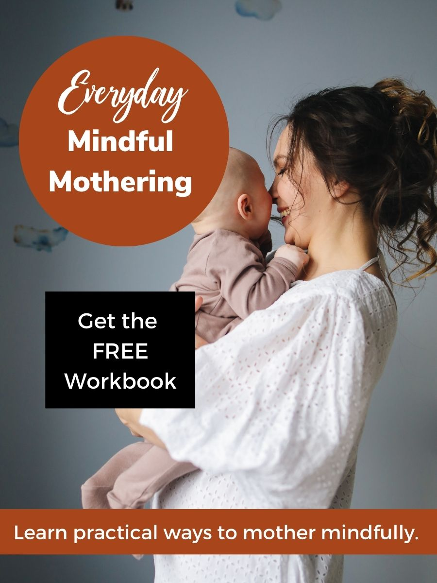 Mindful Mothering Workbook
