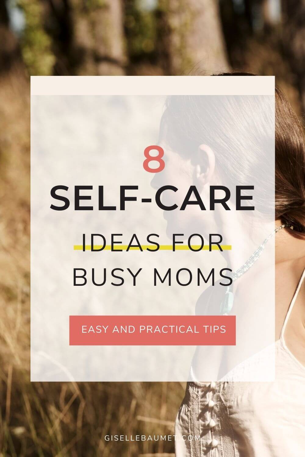8 SELF CARE IDEAS FOR MOTHERS