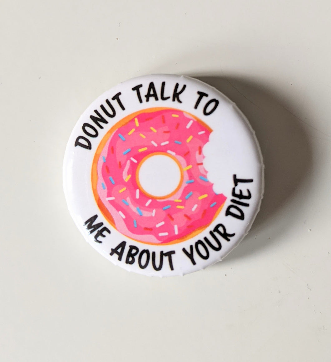 Anti-diet Button Pin/Badge