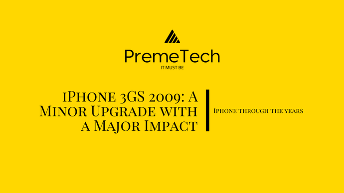 iPhone 3GS 2009: A Minor Upgrade with a Major Impact