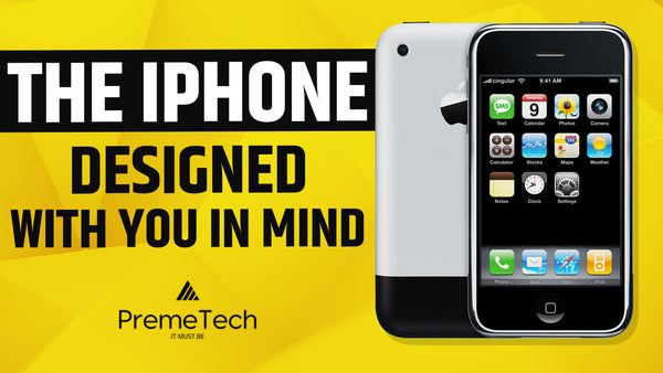 The iPhone: Designed with You in Mind