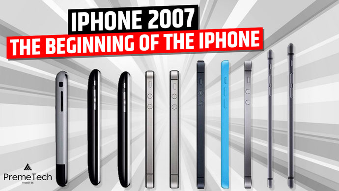 iPhone 2007: The Beginning of the iPhone